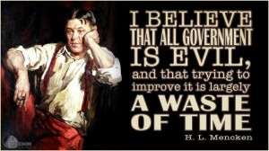 i-believe-that-all-government-is-evil