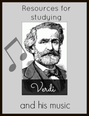 Resources for Studying Verdi and His Music | Real Life at Home