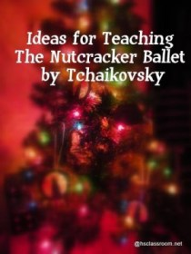Ideas for Teaching the Nutcracker