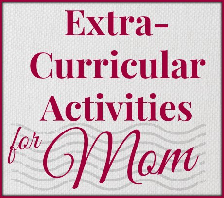 extracurricular activities for mom