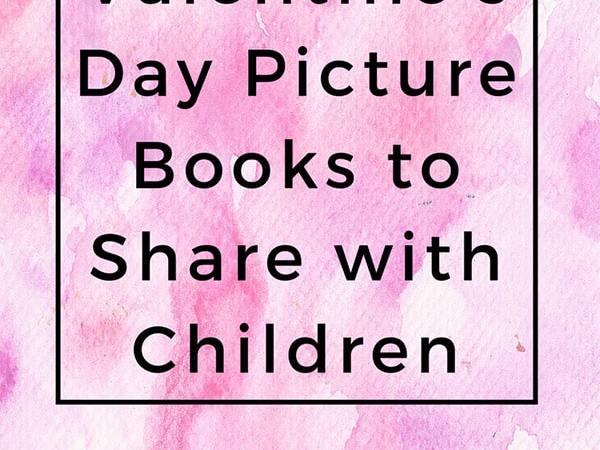 Favorite Valentine's Day Picture Books for Children