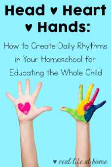 Head, Heart, Hands: How to Create Daily Rhythms in Your Homeschool for Educating the Whole Child (Adding Waldorf Education Methods to Your Homeschool)