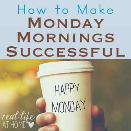Are your Monday mornings a mess? Here are tips for how to make Monday mornings successful and less stressful.