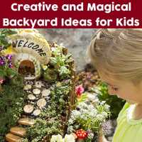 Make a Kid-friendly Backyard: Creative and Magical Backyard Ideas for Kids