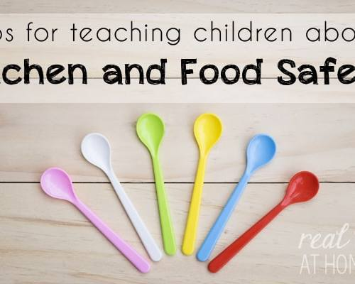 Not sure how to teach your kids about kitchen skills? Here are tips for teaching children about kitchen safety and food safety.   Real Life at Homea