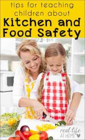 Not sure how to teach your kids about kitchen skills? Here are tips for teaching children about kitchen safety and food safety. | Real Life at Homea