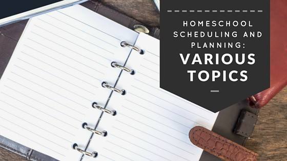Lots of ideas for homeschool scheduling and planning