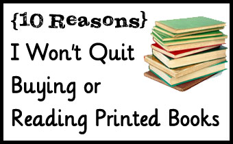 why I won't quit buying printed books