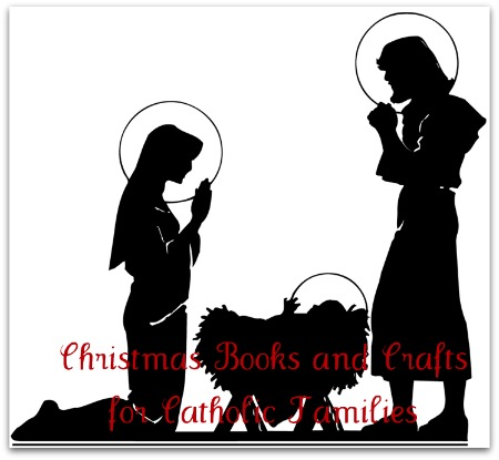 Christmas Books and Crafts for Catholic Families