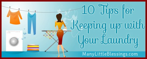 10 Tips for Helping to Keep up with Your Laundry