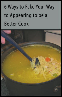 How to Fake Being a Better Cook