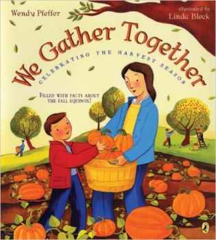 We Gather Together (a book about the Harvest Season and the Fall Equinox)