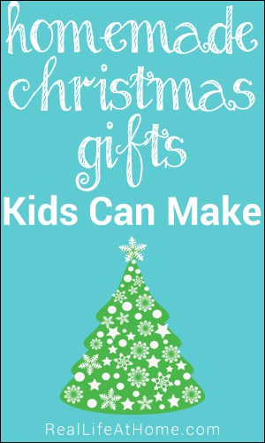 Homemade Christmas Gifts Kids Can Make | RealLifeAtHome.com