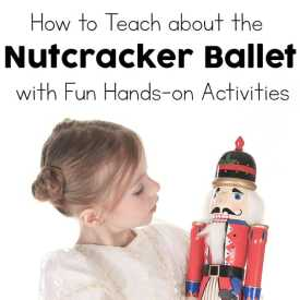 How to Teach about The Nutcracker Ballet: Fun Hands-on Activities