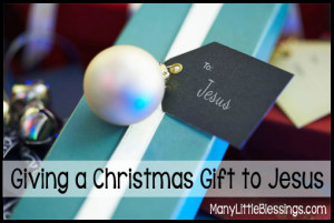 Giving a Christmas Gift to Jesus
