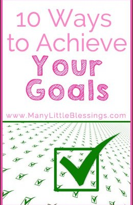 10 Ways to Achieve Your Goals