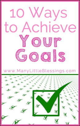 10 Ways to Achieve Your Goals