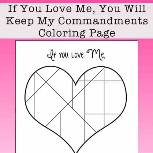 If You Love Me, You Will Keep My Commandments Coloring Page Printable