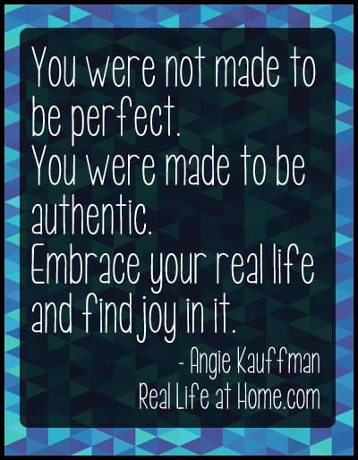 You were not made to be perfect. You were made to be authentic.