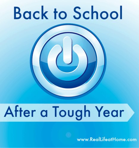 Back to School After a Tough Year - www.RealLifeatHome.com