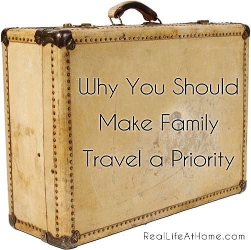 Why You Should Make Family Travel a Priority