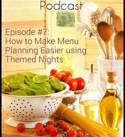 RLAH 007: How to Make Menu Planning Easier Using Themed Nights {Podcast}