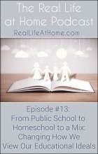 From Public School to Homeschool to a Mix: Changing How We View Our Educational Ideals