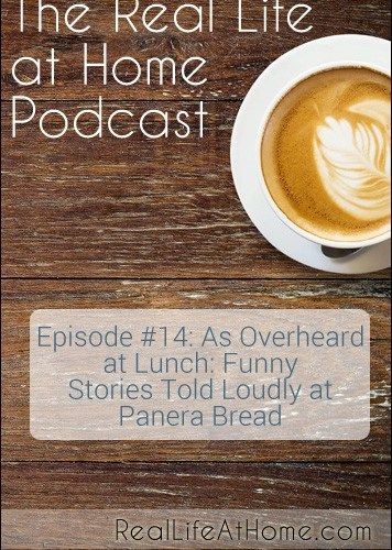 As Overheard at Lunch: Funny Stories Told Loudly at Panera (Funny Podcast Episode about Some Crazy Things That Have Happened at Panera Bread)