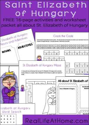 Free 16 page printables and worksheet packet about St. Elizabeth of Hungary | RealLifeAtHome.com