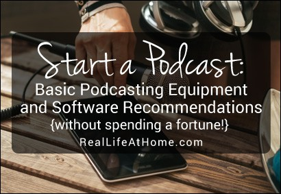Start a Podcast: Basic Podcasting Equipment and Software