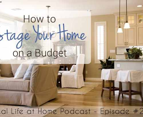 How to Stage Your Home on a Budget {Real Life at Home Podcast}