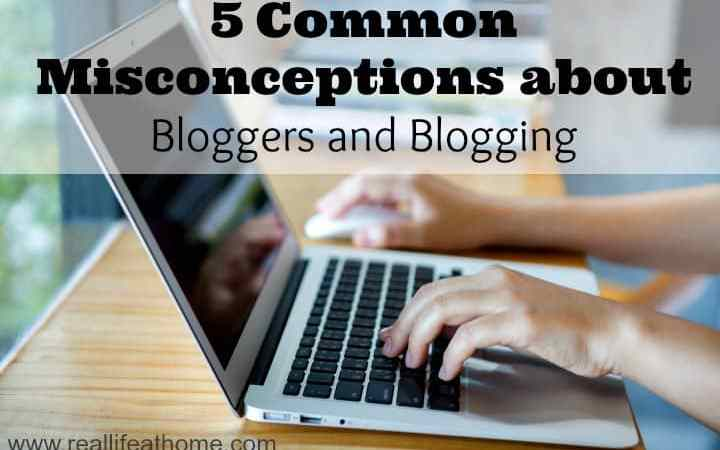 5 Common Misconceptions about Bloggers and Blogging
