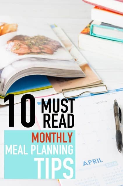 10 Must Read Monthly Meal Planning Tips that Actually Work