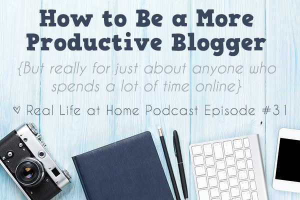 How to Be a More Productive Blogger {Podcast Episode #31}