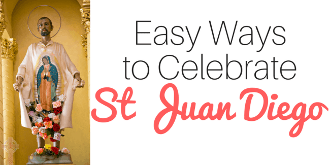Need ways to celebrate St Juan Diego in your Catholic home? Check out these ideas -- crafts, activities, printables, books, food and more.