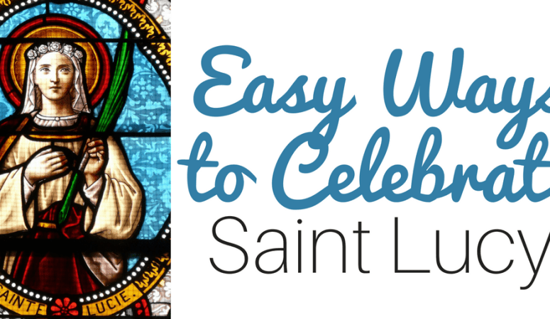 Easy Ways to Celebrate Saint Lucy