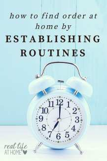 Need to get organized and use your time more efficiently? Here are tips for finding order at home by establishing routines. | Real Life at Home