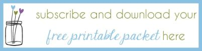 Subscribe and Download Your Free Printable Packet Here