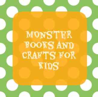 Monster Books, Crafts, and Activities for Kids