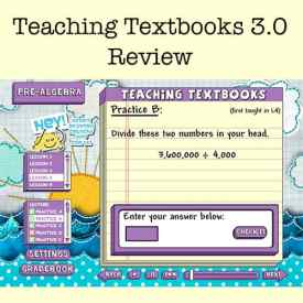Teaching Textbooks 3.0 Review: The Math I'd Use If I Were Still Homeschooling