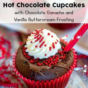 Easy, Cute, and Delicious Hot Chocolate Cupcakes with Chocolate Ganache and Vanilla Buttercream Frosting