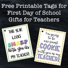 Free First Day of School Teacher Gifts: Use these free gift tags to make a back to school gift for your new teacher with Sharpie Markers or cookies.