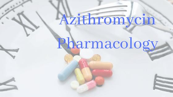 Azithromycin Pharmacology