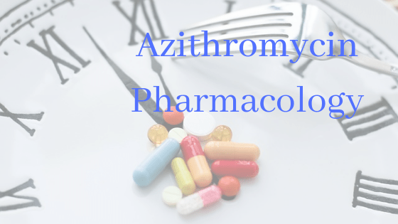 Azithromycin Pharmacology