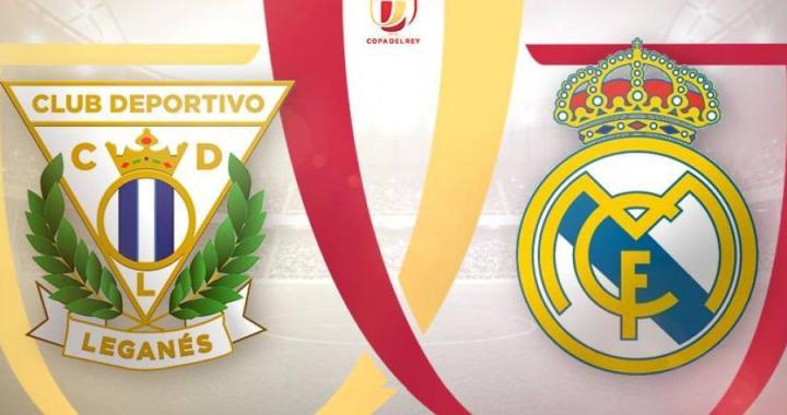 Leganes – Real Madrid, Copa del Rey