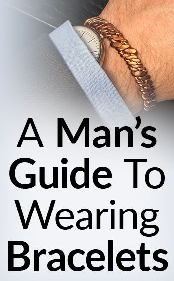 A Mans Guide To Wearing A Bracelet When And How To Wear
