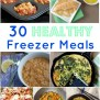 30 Healthy Freezer Meals Real Mom Nutrition