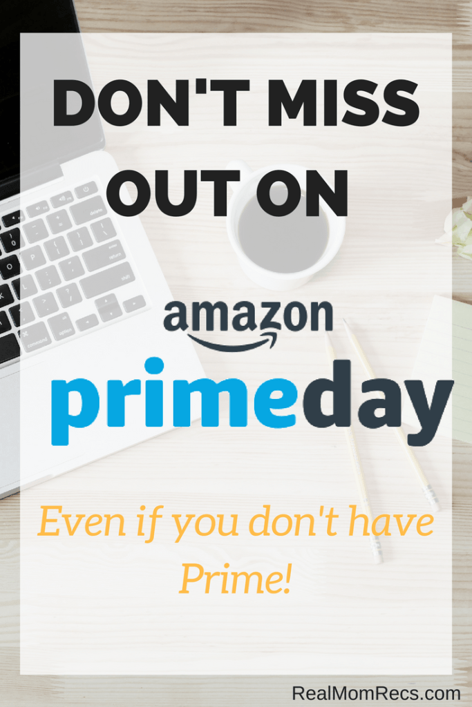 Don't Miss Out on Amazon Prime Day (even if you don't have prime!)