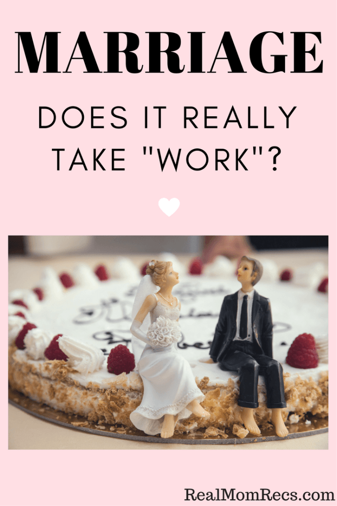 Does marriage really take work?