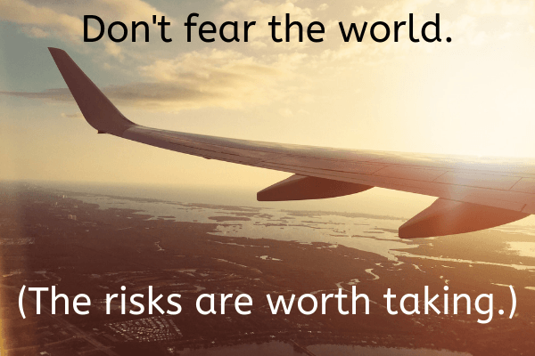 Life Lessons For My Daughters_ Don't fear the world